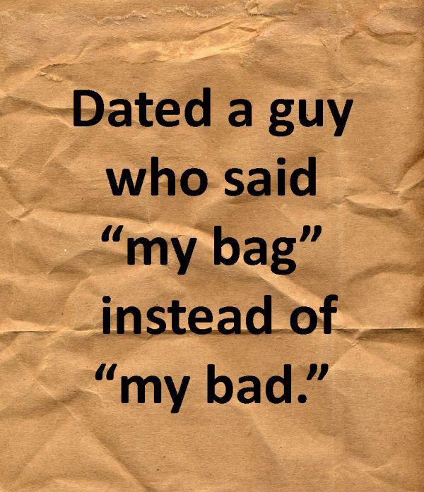 Hilarious Shallow Reasons For Breaking Up With Someone - 21 hilarious reasons break someone