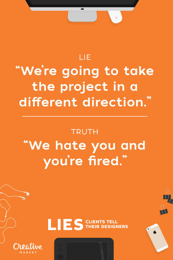 lies clients tell designers 4