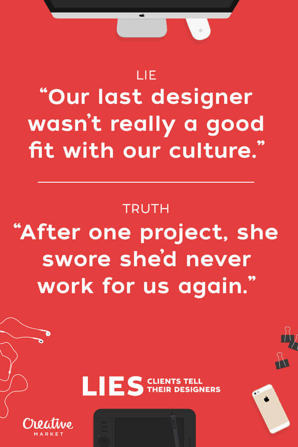 lies clients tell designers 7