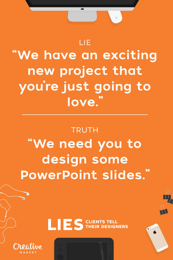 lies clients tell designers 10