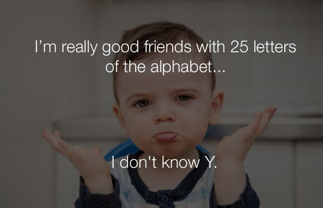 stupid funny jokes - really good friends with 25 letter3