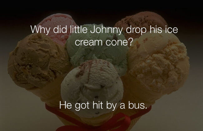 funny jokes - why did johnny drop his ice cream cone 10