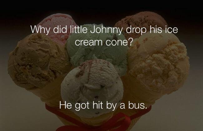 funny jokes - why did johnny drop his ice cream cone 10