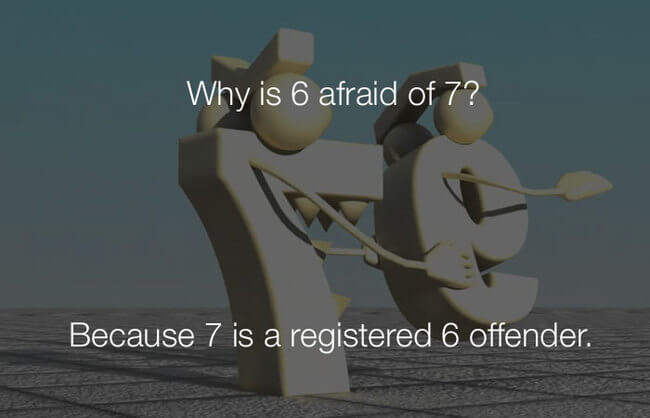 hilarious funny jokes - why is 6 afraid of 714