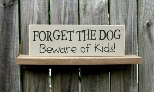 beware of dogs signs - kids are crazy 14