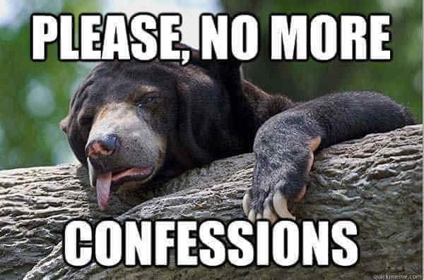 confession bear meme 35 (1)