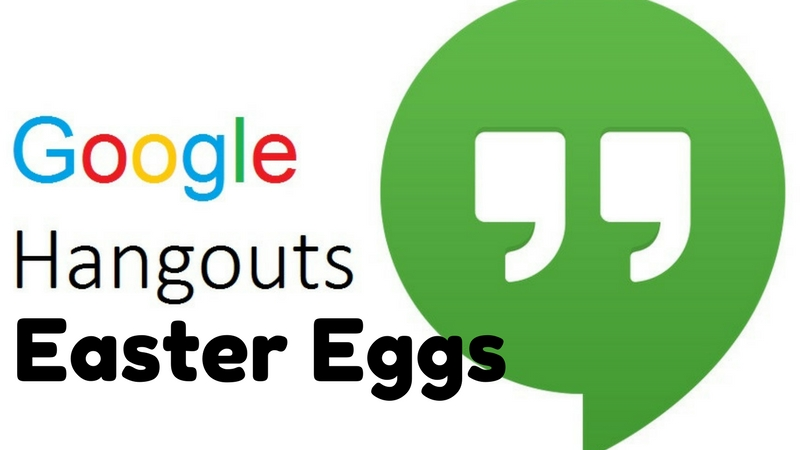 Google Easter Eggs List >> 10 Google Hangouts Easter Eggs You Probably Didn't Know About