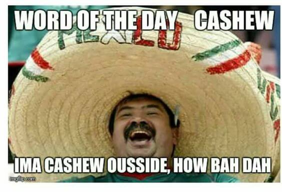 mexican word of the day 12 1 31 mexican word of the day memes that are funny in every language