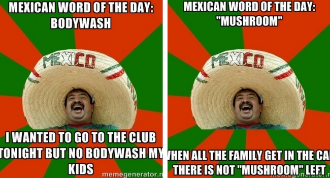 Funny Meme Of The Day : Mexican word of the day memes that are funny in every