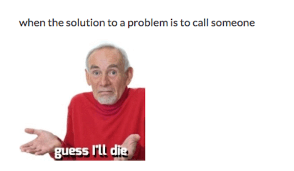 29 Guess I'll Die Memes That Will Bring You Back To Life