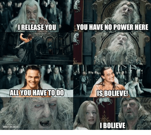 You Have No Power Here - 15 Images And Info On One Of The ... You Have No Power Here Meme Girlfriend