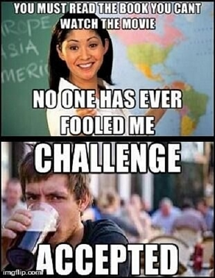 memes funny meme challenge accepted teacher summer unhelpful college hilarious vacation students tagged better teachers class sense mememaster schools lazy