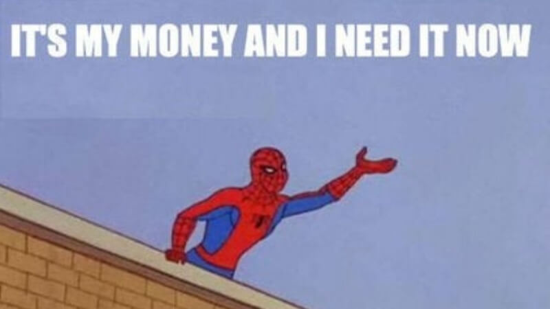 It's My Money and I Need It Now Meme: The Meme We All Need Right This Second