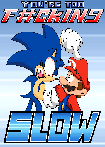 You're Too Slow Sonic the Hedgehog Meme and Mario